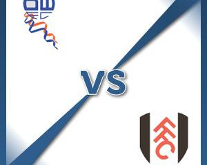 Bolton V Fulham at Macron Stadium : Match Preview