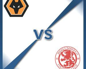 Wolverhampton V Middlesbrough at Molineux Stadium : Match Preview