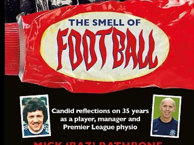 Book Review: The Smell of Football - Mick Rathbone