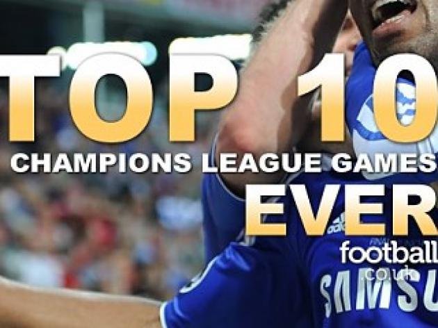 Top 10 Champions League games ever