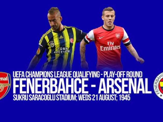 Arsenal V Fenerbahce: UEFA Champions League Qualifier Preview