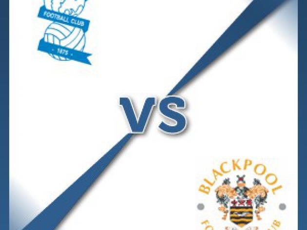 Birmingham V Blackpool at St Andrews Stadium : Match Preview